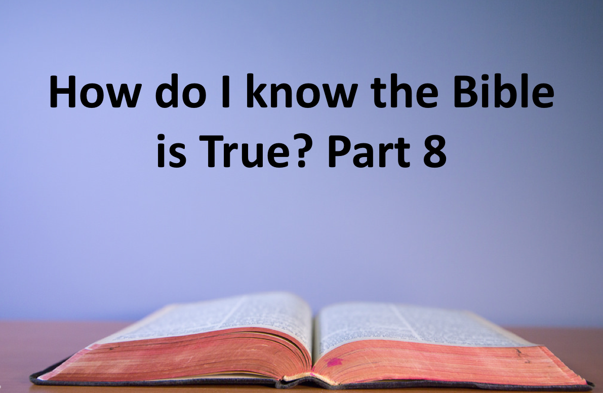 How do I know the Bible is True? Part 8