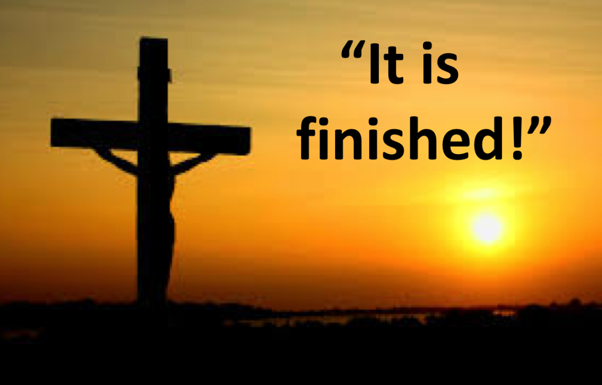 "What did Jesus means when He said, ""It is finished""?"