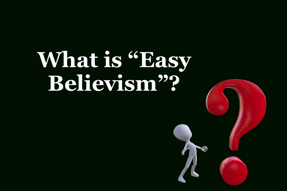 "What is ""Easy Believism""?"