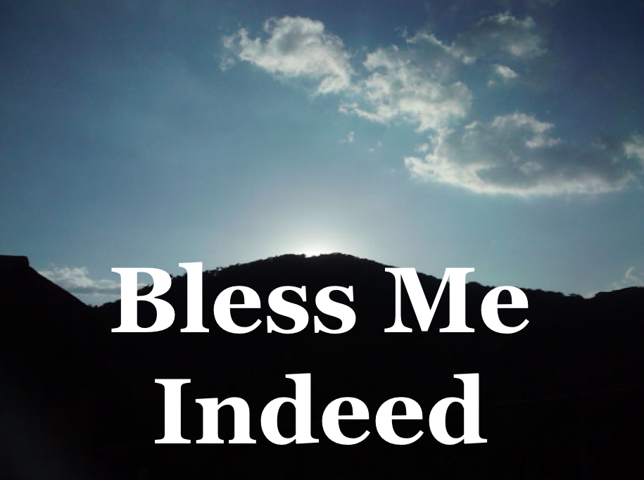 Have you asked God to bless you?